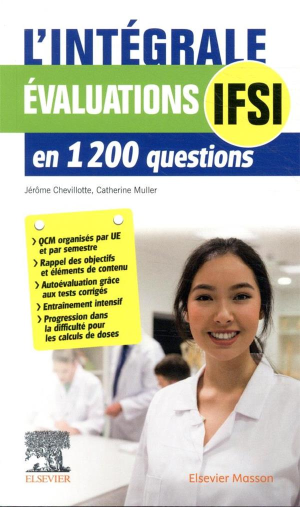 L'INTEGRALE. EVALUATIONS IFSI - EN 1200 QUESTIONS CHEVILLOTTE/MULLER MASSON
