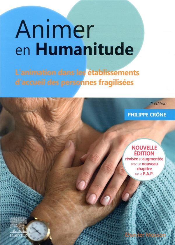 ANIMER EN HUMANITUDE - L-ANIMATION DANS LES ETABLISSEMENTS D-ACCUEIL DES PERSONNES FRAGILISEES