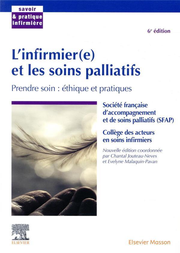 L'INFIRMIER(E) ET LES SOINS PALLIATIFS  -  PRENDRE SOIN : ETHIQUE ET PRATIQUES (6E EDITION) COLLECTIF MASSON