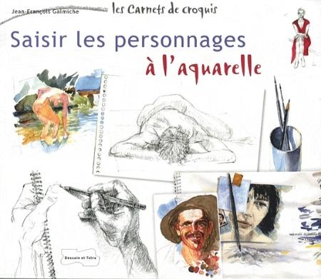 SAISIR LES PERSONNAGES A L'AQUARELLE GALMICHE J-F. PU SEPTENTRION
