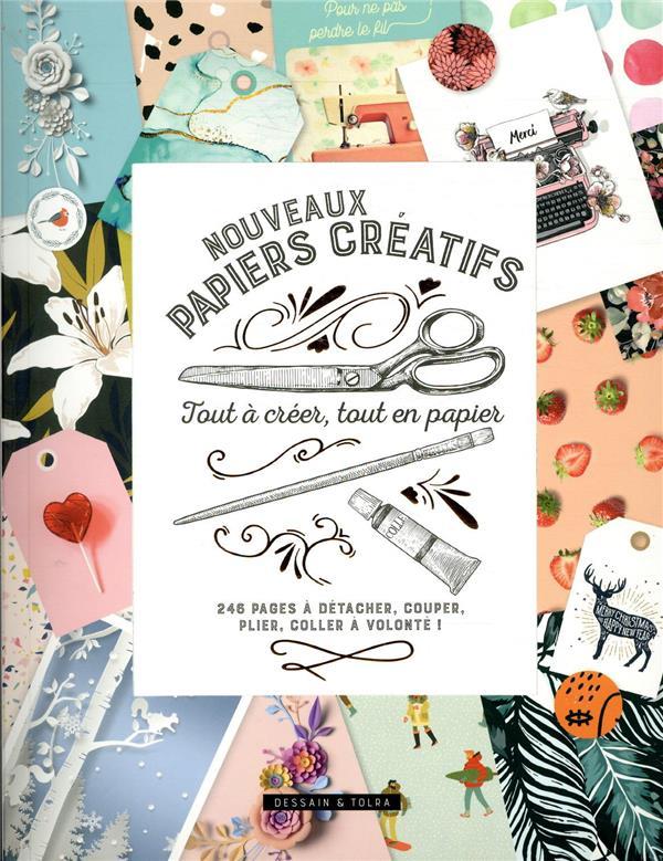NOUVEAUX PAPIERS CREATIFS  -  TOUT A CREER, TOUT EN PAPIER  -  246 PAGES A DETACHER, COUPER, PLIER, COLLER A VOLONTE ! XXX NC