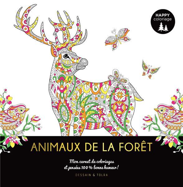 HAPPY COLORIAGE  -  ANIMAUX DE LA FORET  -  MON CARNET DE COLORIAGES ET PENSEES 100 % BONNE HUMEUR ! COLLECTIF PU SEPTENTRION