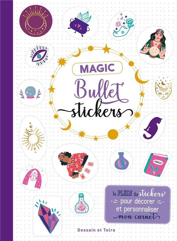 MAGIC BULLET STICKERS - LE PLEIN DE STICKERS POUR DECORER ET PERSONNALISER MON CARNET XXX NC