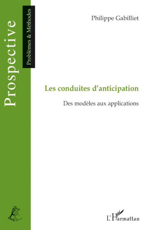 LES CONDUITES D'ANTICIPATION  -  DES MODELES AUX APPLICATIONS