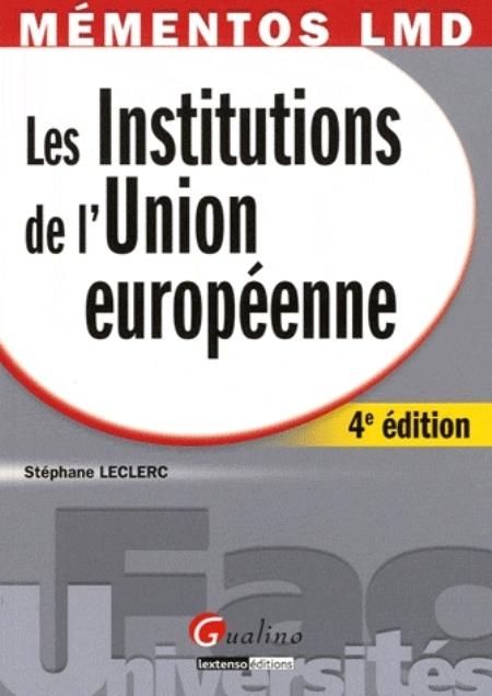 LES INSTITUTIONS DE L'UNION EUROPEENNE  4ED