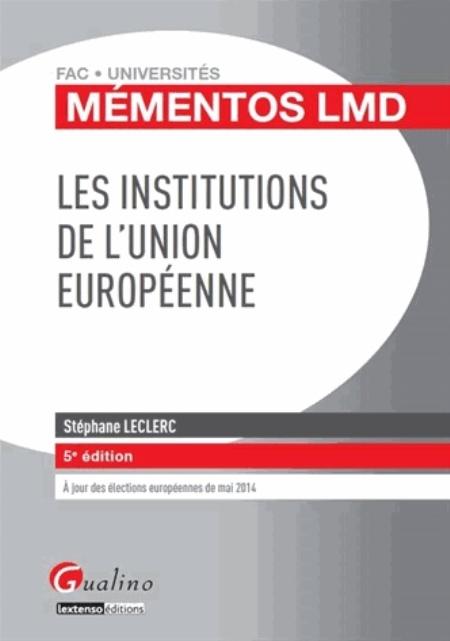 LES INSTITUTIONS DE L'UNION EUROPEENNE - 5EME EDITION