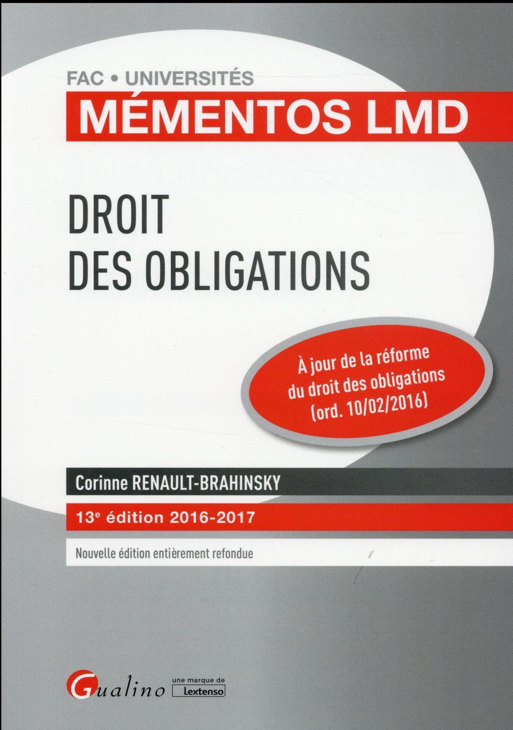 DROIT DES OBLIGATIONS 2016-2017 - 13EME EDITION - NOUVELLE EDITION ENTIEREMENT REFONDUE, A JOUR DE L
