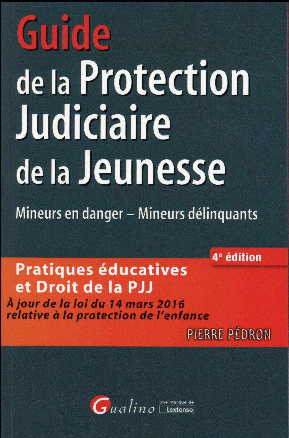 GUIDE DE LA PROTECTION JUDICIAIRE DE LA JEUNESSE   4EME EDITION