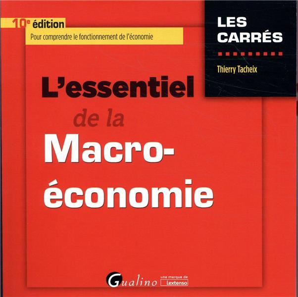 L ESSENTIEL DE LA MACRO ECONOMIE   10EME EDITION