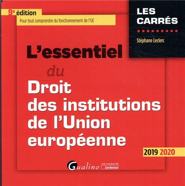 L'ESSENTIEL DU DROIT DES INSTITUTIONS DE L'UNION EUROPEENNE (EDITION 20192020)