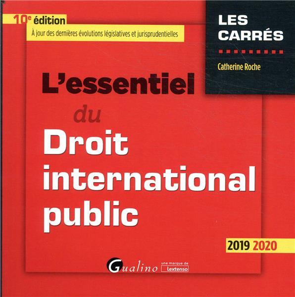L'ESSENTIEL DU DROIT INTERNATIONAL PUBLIC (EDITION 20192020)
