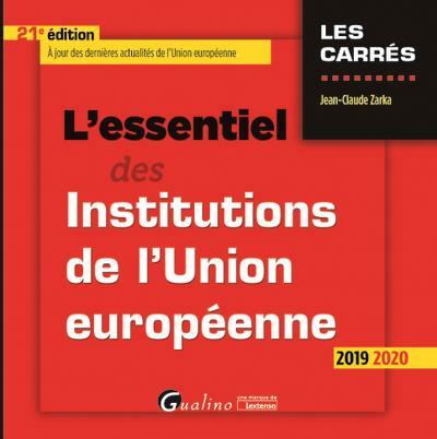 L'ESSENTIEL DES INSTITUTIONS DE L'UNION EUROPEENNE