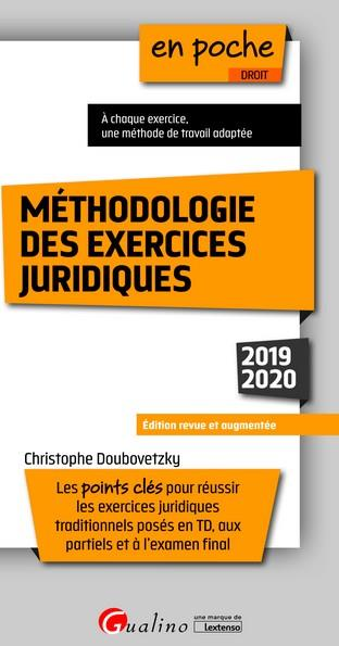 METHODOLOGIE DES EXERCICES JURIDIQUES  -  POINTS CLES POUR REUSSIR LES EXERCICES JURIDIQUES (EDITION 20192020)