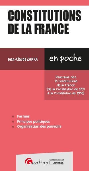 CONSTITUTIONS DE LA FRANCE - LES POINTS CLES DES 15 CONSTITUTIONS DE LA FRANCE (DE LA CONSTITUTION D