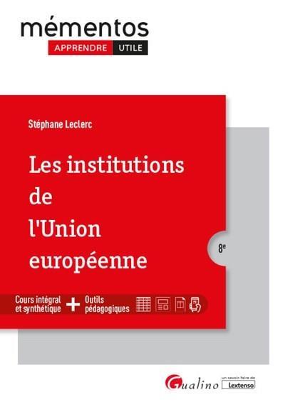 LES INSTITUTIONS DE L'UNION EUROPEENNE (8E EDITION)