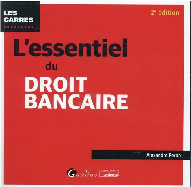 L'ESSENTIEL DU DROIT BANCAIRE (2E EDITION)