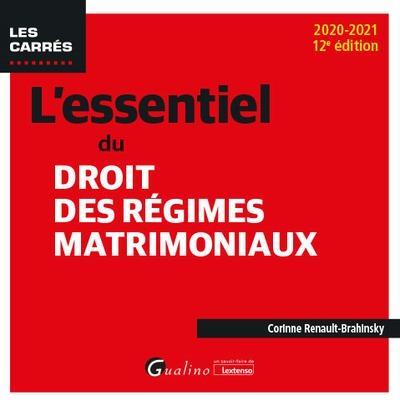 L'ESSENTIEL DU DROIT DES REGIMES MATRIMONIAUX (EDITION 20202021)