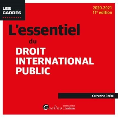 L'ESSENTIEL DU DROIT INTERNATIONAL PUBLIC (EDITION 20202021)
