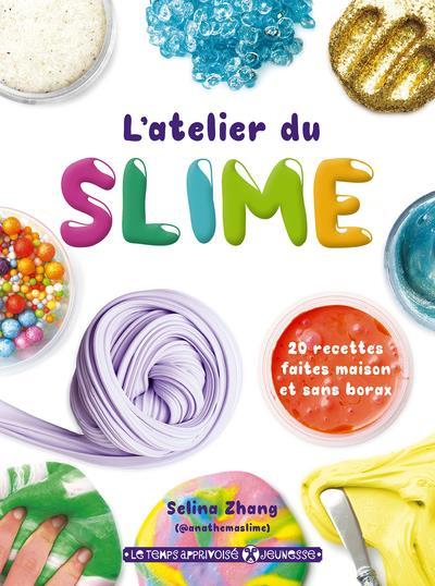 Latelier Du Slime 20 Recettes Faites Maison Et Sans Borax