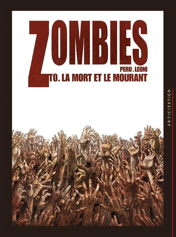 ZOMBIES T0 LA MORT ET LE MOURANT LEONI+PERU Soleil Productions
