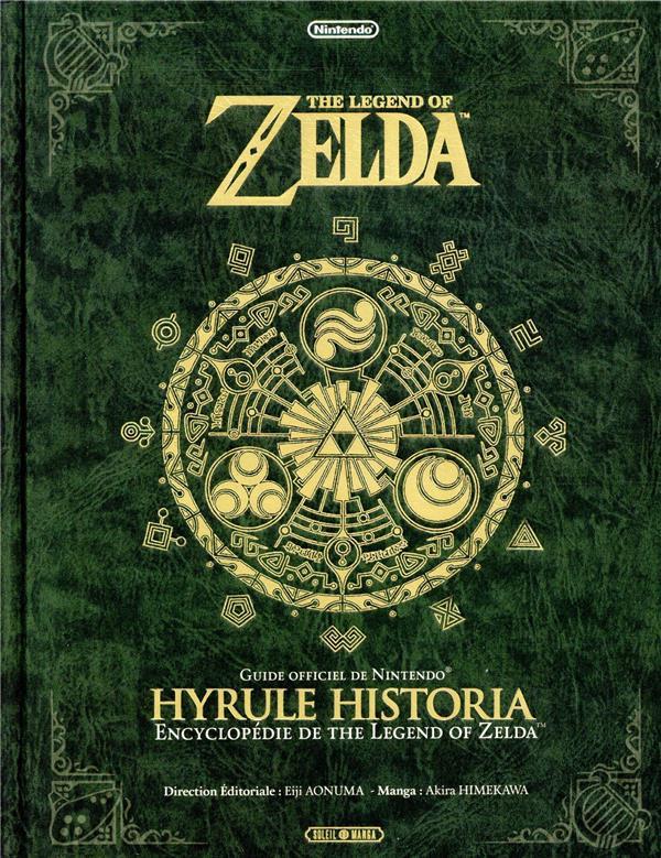 THE LEGEND OF ZELDA  -  HYRULE HISTORIA  -  ENCYCLOPEDIE