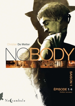 NO BODY SAISON 1 EPISODE T01 Metter Christian de Soleil