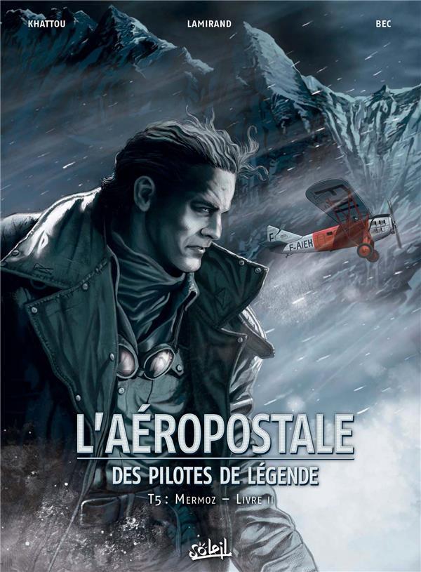 AEROPOSTALE - DES PILOTES DE L