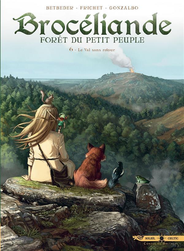 BROCELIANDE T06 - LE VAL SANS RETOUR BETBEDER STEPHANE Soleil Productions