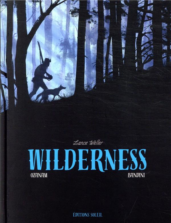 WILDERNESS - ONE-SHOT - WILDERNESS OZANAM/BANDINI Soleil Productions
