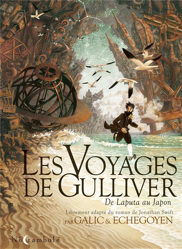 LES VOYAGES DE GULLIVER  -  DE LAPUTA AU JAPON GALIC/ECHEGOYEN Soleil Productions