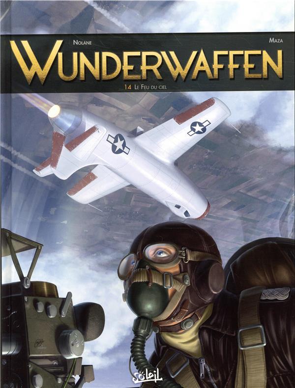 WUNDERWAFFEN 14 - T14 D. NOLANE/MAZA Soleil Productions