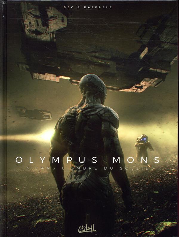 OLYMPUS MONS 05 - DANS L'OMBRE DU SOLEIL - T5 BEC/RAFFAELE Soleil Productions