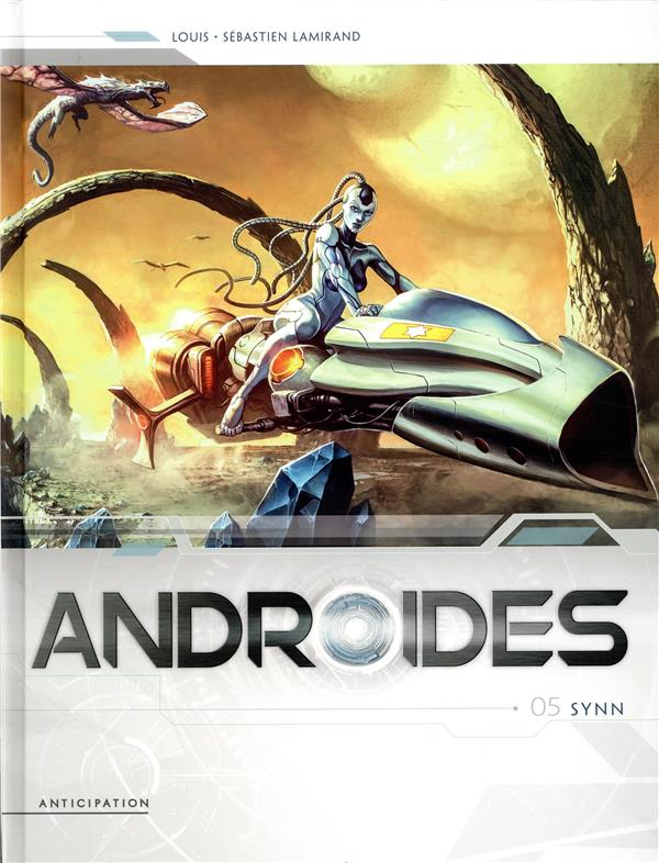 ANDROIDES T.5  -  SYNN LOUIS/LAMIRAND Soleil Productions