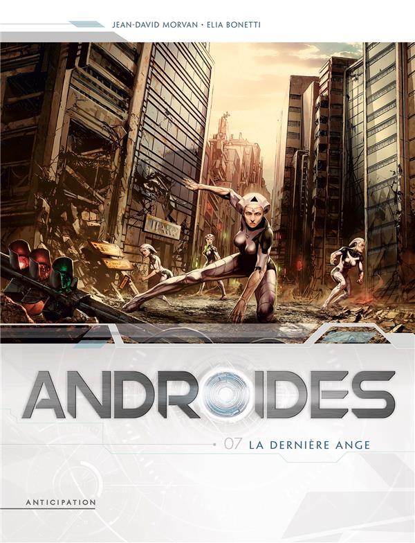 ANDROIDES T.7  -  LA DERNIERE ANGE  BONETTI, ELIA Soleil Productions