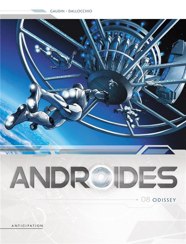 ANDROIDES - T08 - ANDROIDES 08 - ODISSEY GAUDIN/DALLOCCHIO Soleil Productions
