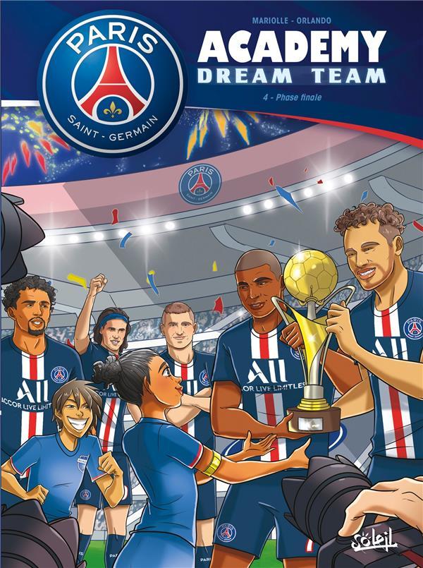 PARIS SAINT-GERMAIN ACADEMY  -  DREAM TEAM T.4  -  PHASE FINALE  Soleil Productions