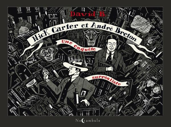 NICK CARTER ET ANDRE BRETON  -  UNE ENQUETE SURREALISTE