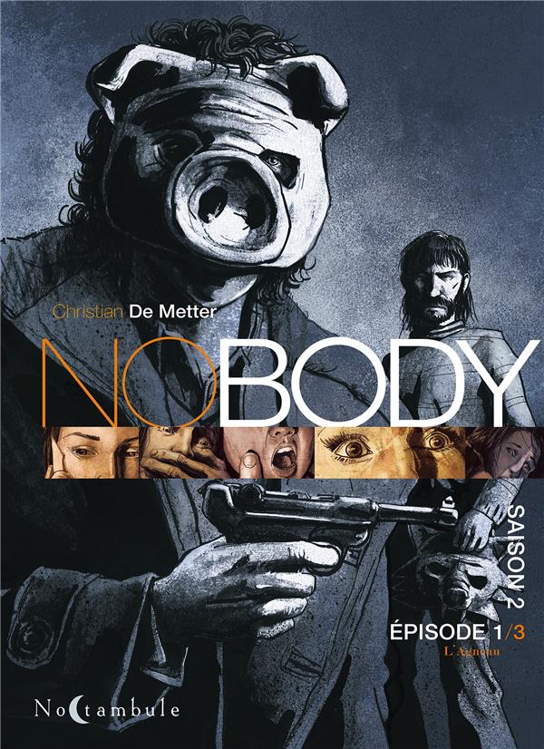 NOBODY SAISON T02 EPISODE 1 DE METTER CHRISTIAN Soleil Productions