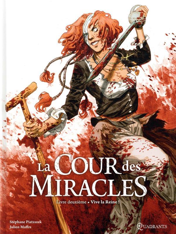 LA COUR DES MIRACLES T.2  -  VIVE LA REINE ! PIATZSZEK/MAFFRE Soleil Productions