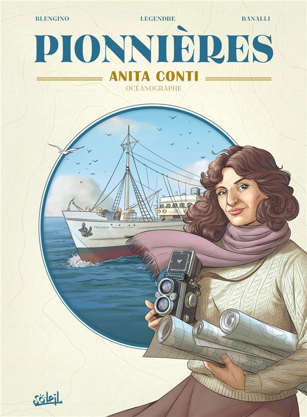 PIONNIERES - ANITA CONTI LEGENDRE/BLENGINO Soleil Productions