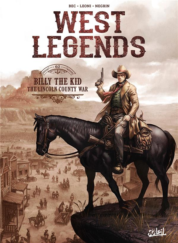 WEST LEGENDS T.2  -  BILLY THE KID, THE LINCOLN COUNTY WAR BEC/LEONI/NANJAN Soleil Productions