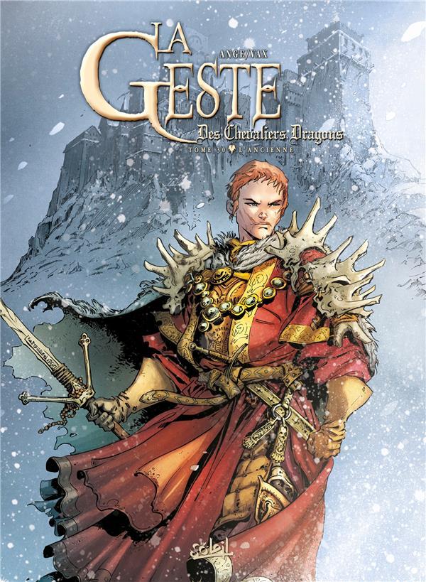 LA GESTE DES CHEVALIERS DRAGONS T.30  -  L'ANCIENNE ANGE+VAX Soleil Productions