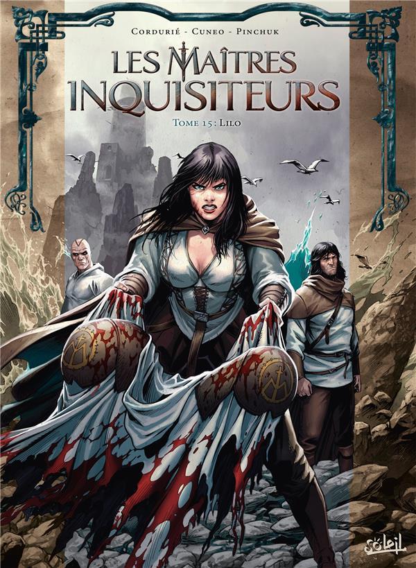 LES MAITRES INQUISITEURS T.15  -  LILO CORDURIE/CUNEO Soleil Productions