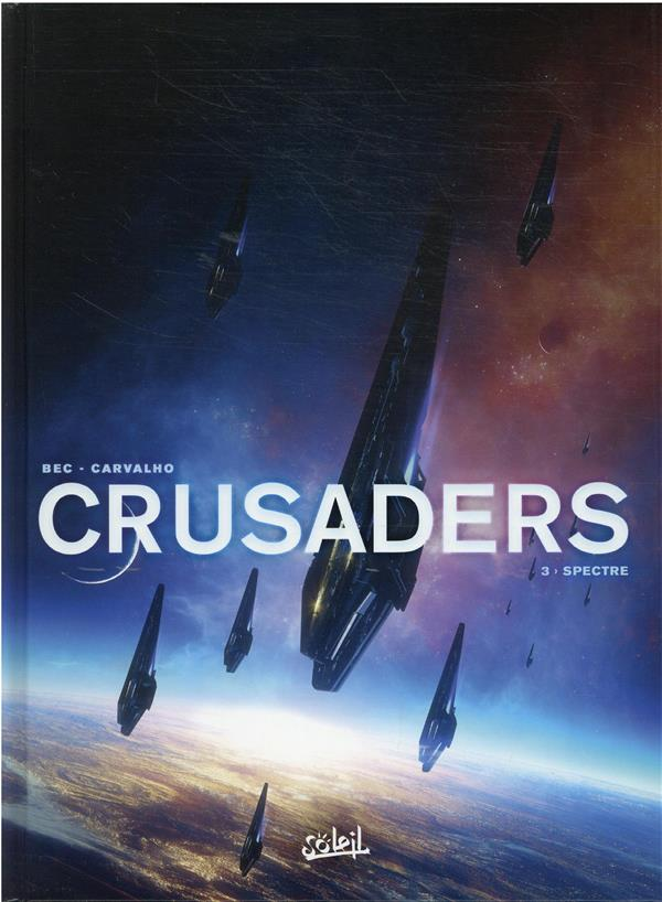 CRUSADERS T.3  -  SPECTRE  BEC, CHRISTOPHE Soleil Productions