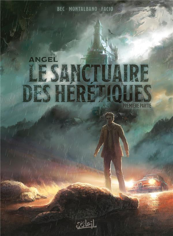 ANGEL T.1  -   LE SANCTUAIRE DES HERETIQUES  MONTALBANO, CLAUDIO Soleil Productions
