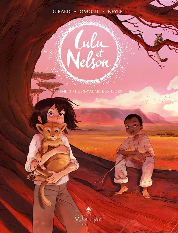 LULU ET NELSON T.2  -  LE ROYAUME DES LIONS