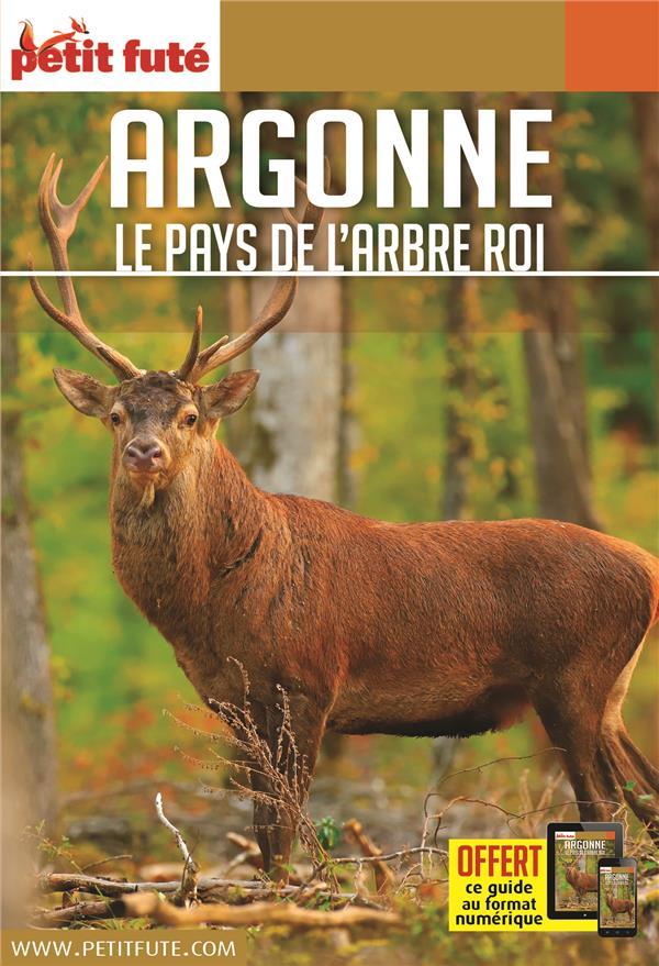 GUIDE PETIT FUTE  -  CARNETS DE VOYAGE  -  ARGONNE, LE PAYS DE L'ARBRE ROI (EDITION 20202021) AUZIAS D. / LABOURDE PETIT FUTE
