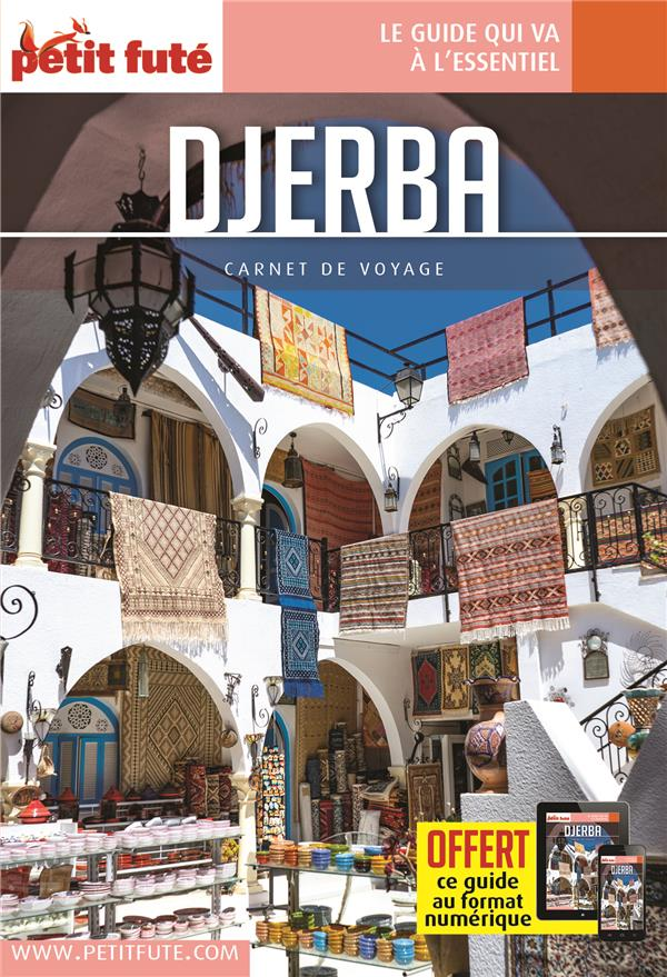 GUIDE PETIT FUTE  -  CARNETS DE VOYAGE  -  DJERBA (EDITION 20212022)