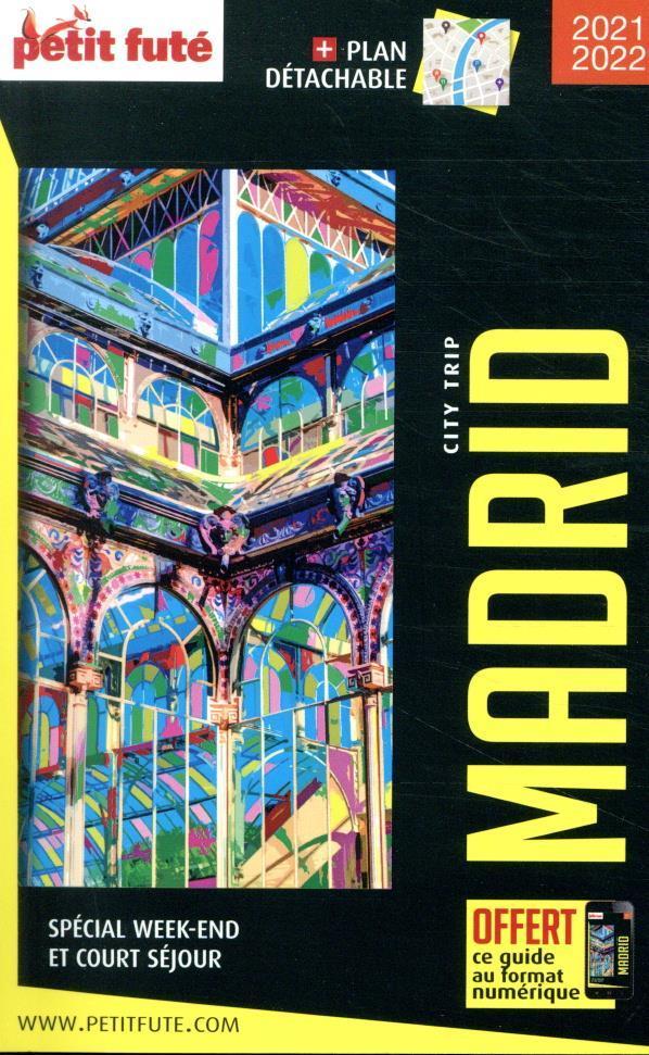 GUIDE PETIT FUTE  -  CITY TRIP  -  MADRID (EDITION 20212022)