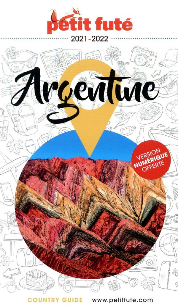 GUIDE PETIT FUTE  -  COUNTRY GUIDE  -  ARGENTINE (EDITION 20212022)